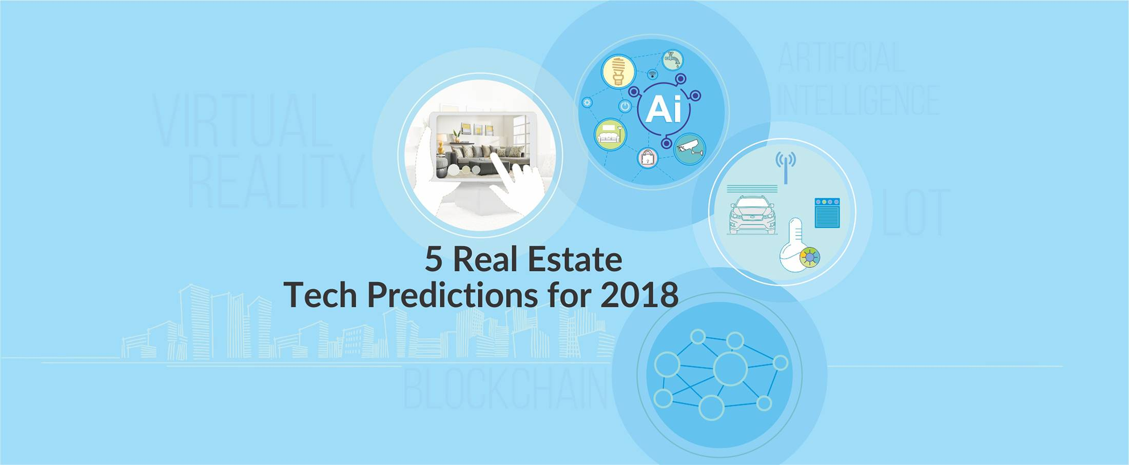 5 Real Estate Tech Trend Predictions for 2018