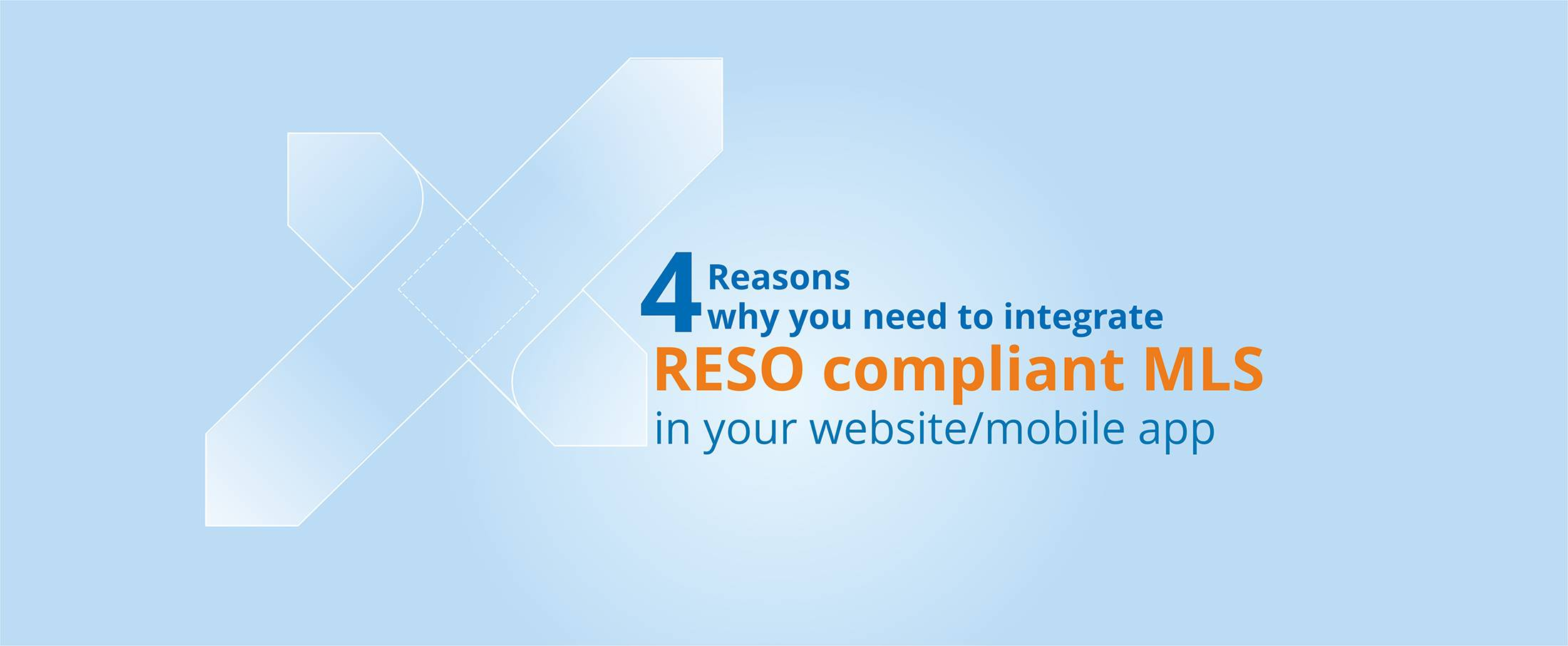 4 Reasons why you need to integrate RESO compliant MLS in your website/mobile app