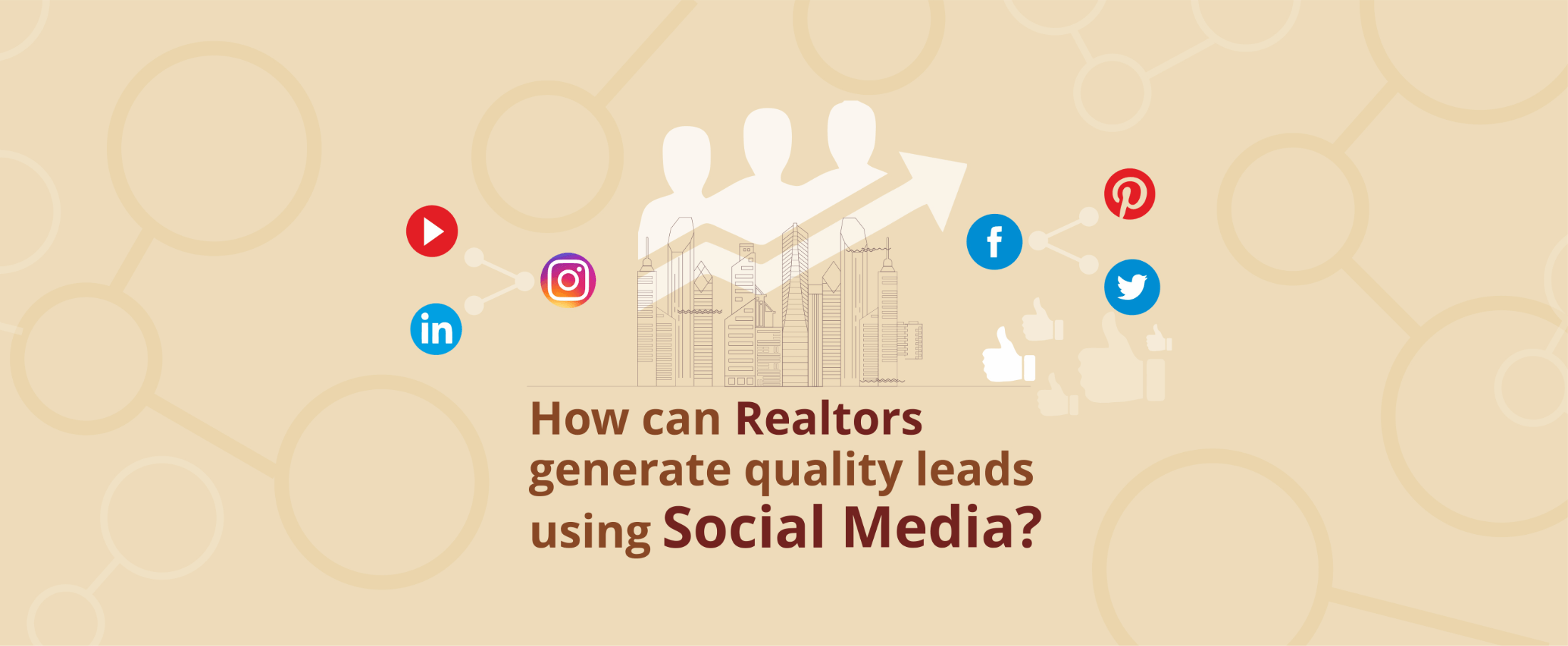 How can Realtors generate quality leads using Social Media