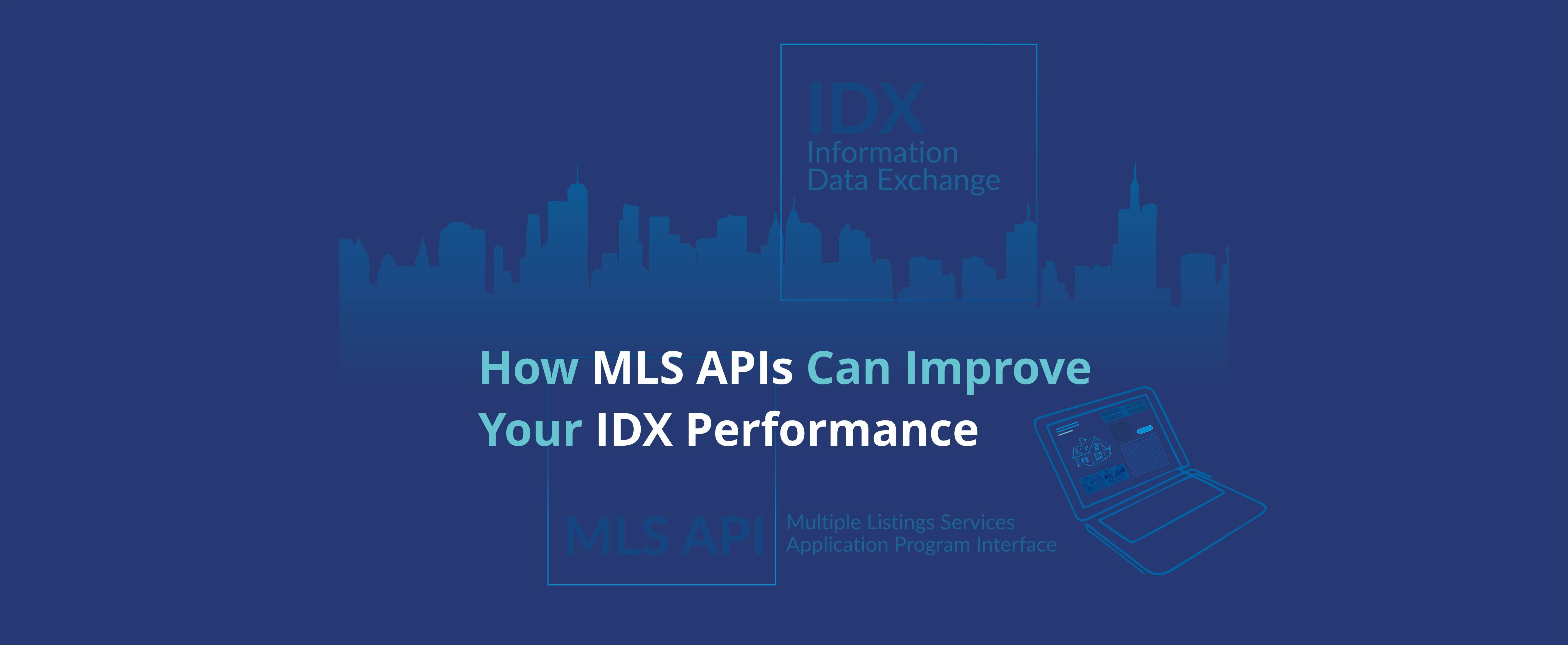 MLS APIs Can Improve Your IDX Performance