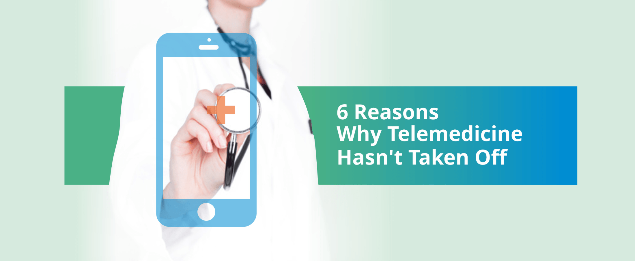 6 Reasons Why Telemedicine Hasn T Taken Off