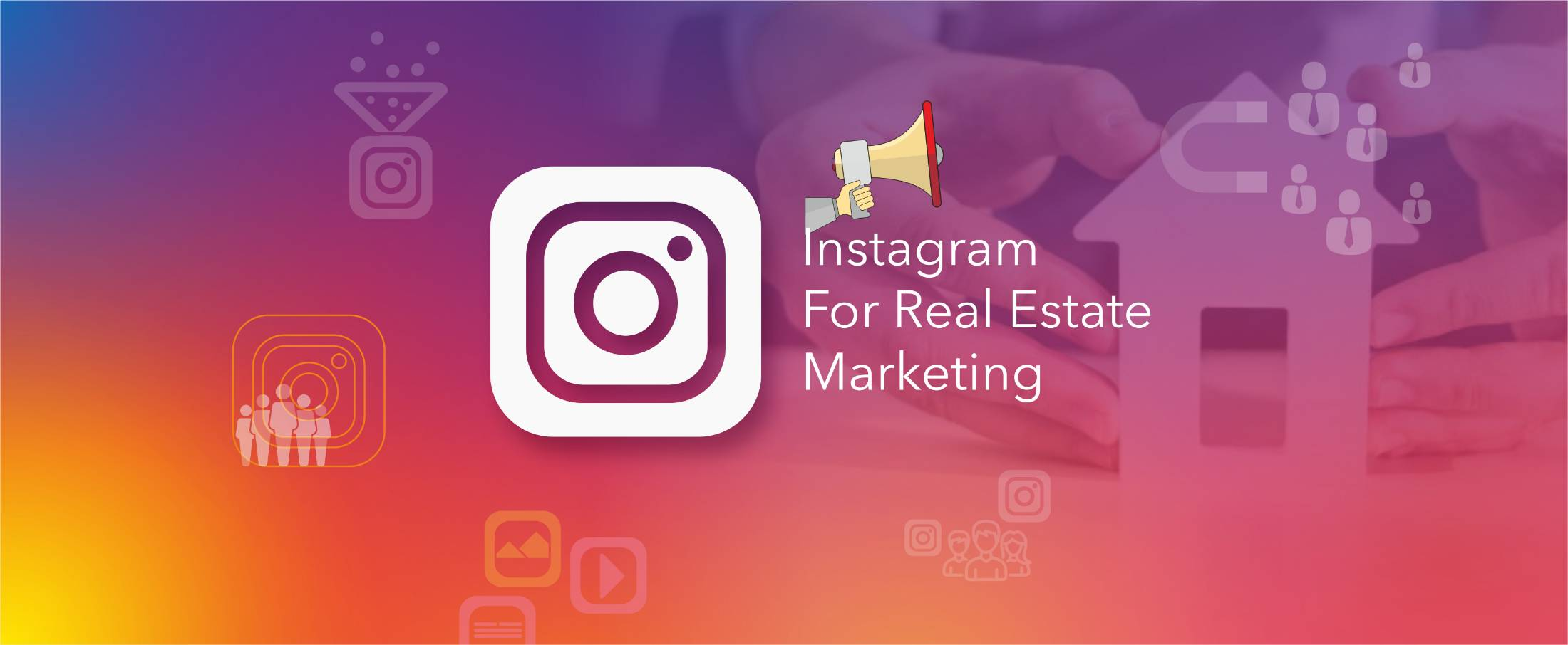 Instagram for Real Estate Marketing