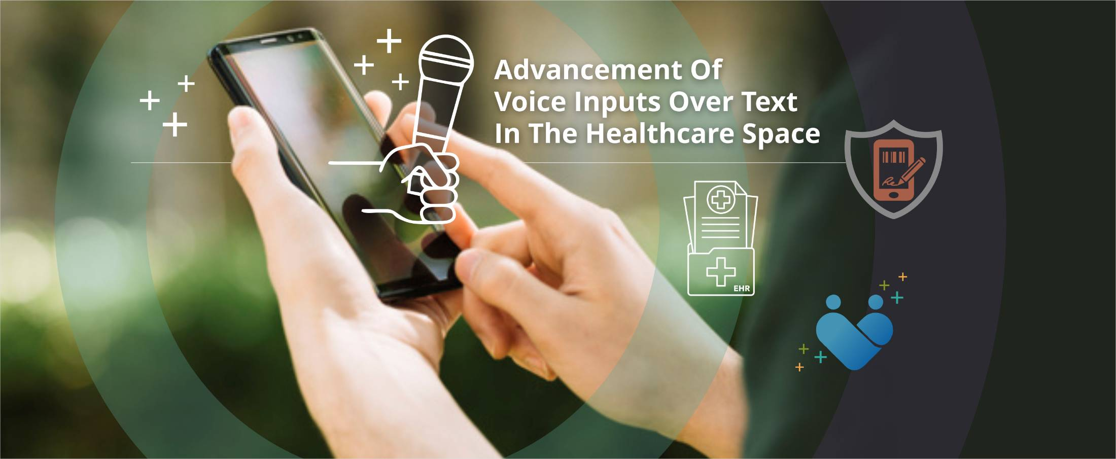 Advancement of Voice Inputs over Text in Healthcare