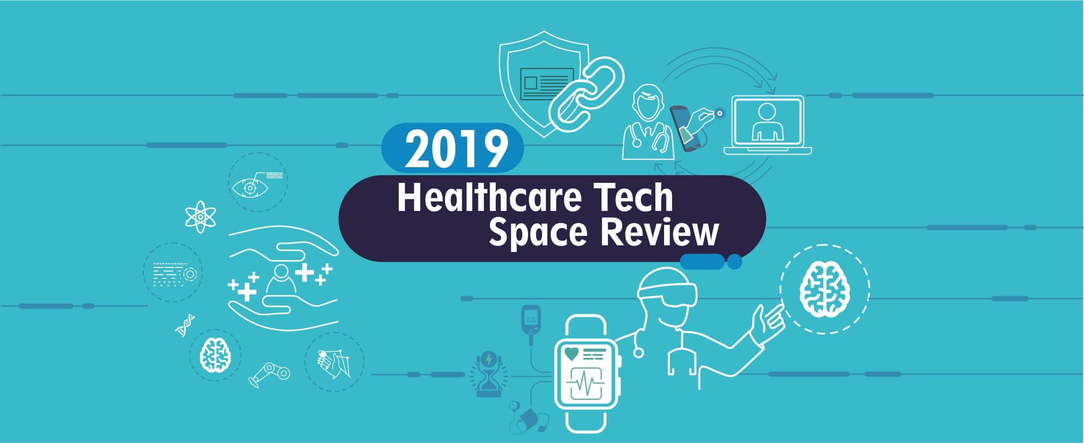 Healthcare Tech Space Review 2019